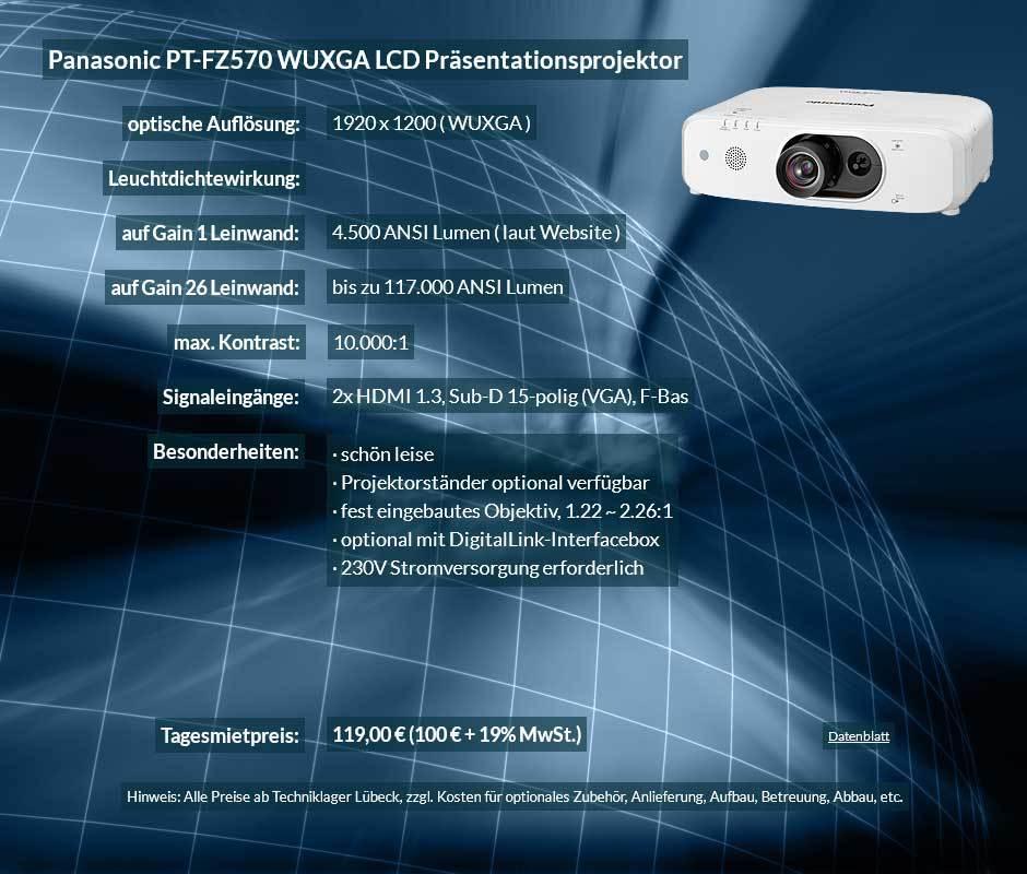 Preisvorschlag zur Projektorvermietung Lübeck 4.500 ANSI Lumen LCD WUXGA Projektor vom Typ Panasonic PT FZ570 für 100 Eur zzgl. MwSt. inkl. Wechselobjektiv zur Auswahl LNS-S20,LNS-T20, LNS-T21